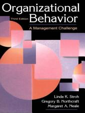 Organizational Behavior: A Management Challenge, Edition 3