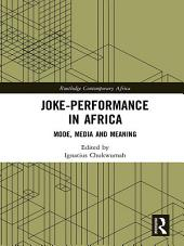 Joke-Performance in Africa: Mode, Media and Meaning