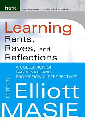 Learning Rants  Raves  and Reflections PDF