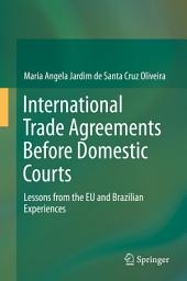 International Trade Agreements Before Domestic Courts: Lessons from the EU and Brazilian Experiences