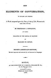 New Elements of Conversation, in English and French: A Work Composed Upon the Plan of that of Dr. Wanostrocht and John Perrin