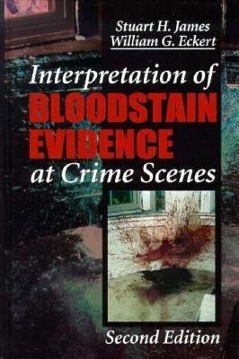 Interpretation of Bloodstain Evidence at Crime Scenes  Second Edition PDF