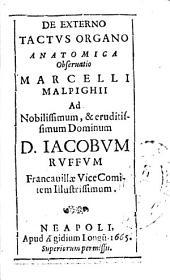 De externo tactus organo anatomica obseruatio Marcelli Malpighi ...