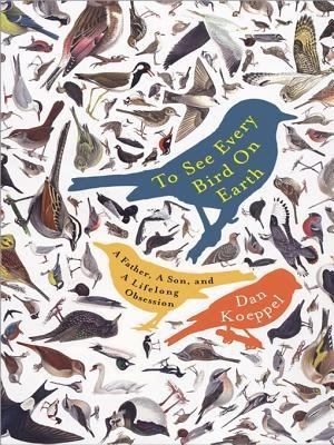 Download To See Every Bird on Earth Book