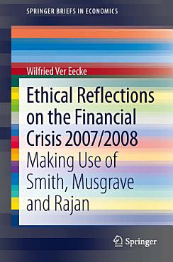 Ethical Reflections on the Financial Crisis 2007 2008 PDF