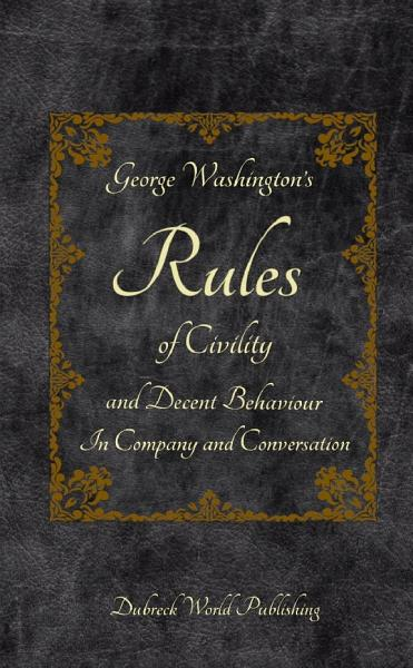 Download George Washington s Rules of Civility and Decent Behaviour In Company and Conversation Book