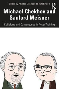 Michael Chekhov and Sanford Meisner Book