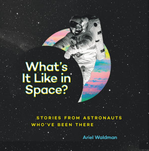 What s It Like in Space