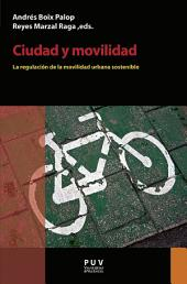 Ciudad y movilidad: La regulación de la movilidad urbana sostenible