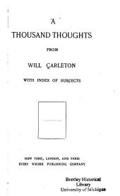 A Thousand Thoughts from Will Carleton: With Index of Subjects