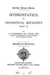 Hydrostatics; or, Theoretical mechanics: Part 2