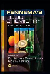Fennema's Food Chemistry, Fifth Edition: Edition 5