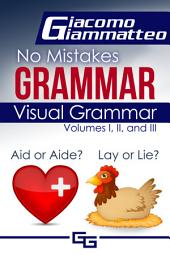 Visual Grammar: No Mistakes Grammar, Volumes I, II, and III