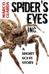 Spider's Eyes Inc. (A Science Fiction Novelette #6)