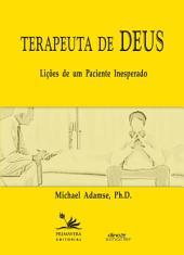 Terapeuta de Deus: Lições de um paciente inesperado