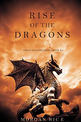 Rise of the Dragons  Kings and Sorcerers  Book 1  PDF