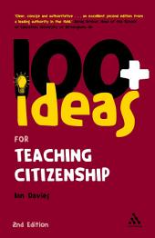100+ Ideas for Teaching Citizenship: Edition 2