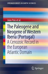 The Paleogene and Neogene of Western Iberia (Portugal): A Cenozoic record in the European Atlantic domain