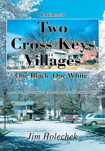 Baltimore s Two Cross Keys Villages