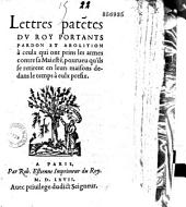 Lettres patentes... portants pardon et abolition à ceulx qui ont prins les armes contre Sa Majesté, pourveu qu'ils se retirent en leurs maisons dedans le temps à eulx préfix