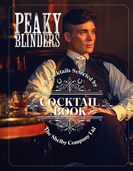 Download Peaky Blinders Cocktail Book Book