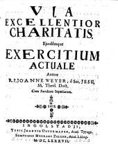 Via excellentior charitatis eiusdemque Exercitium actuale