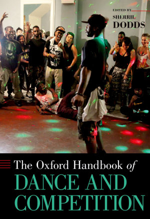 The Oxford Handbook of Dance and Competition PDF