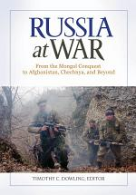 Russia at War: From the Mongol Conquest to Afghanistan, Chechnya, and Beyond [2 volumes]
