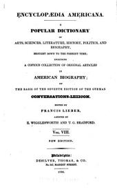 Encyclopædia americana: a popular dictionary of arts, sciences, literature, history, politics, and biography, brought down to the present time, Volume 8