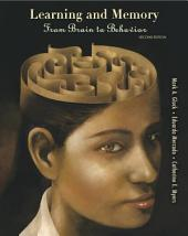 Learning and Memory: From Brain to Behavior, Edition 2