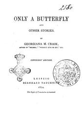 Only a Butterfly: And Other Stories