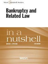 Epstein's Bankruptcy and Related Law in a Nutshell, 8th: Edition 8