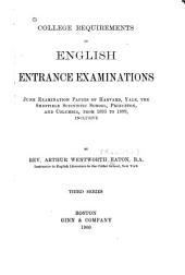 College Requirements in English Entrance Examinations (examination Papers for 1893 and 1894)