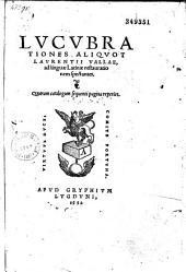 Lucubrationes aliquot Laurentij Vallae, ad linguae Latinae restaurationem spectantes. Quarum catalogum sequenti pagina reperies