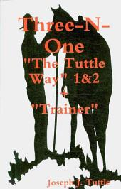 """Three-N-One: : The Tuttle Way 1&2 +""""Trainer"""""""