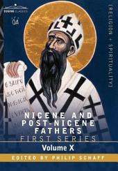 Nicene and Post-Nicene Fathers: First Series, Volume X St. Chrysostom