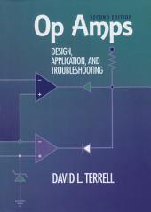 Op Amps: Design, Application, and Troubleshooting: Edition 2