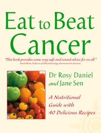 Cancer  A Nutritional Guide With 40 Delicious Recipes  Eat To Beat