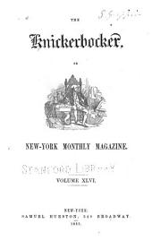 The Knickerbocker: Or, New-York Monthly Magazine, Volume 46
