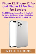 IPhone 12  IPhone 12 Pro and IPhone 12 Pro Max for Seniors