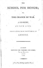 The School for Honor, Or, The Chance of War: A Comedy in Five Acts
