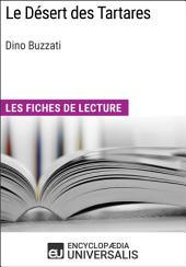 Le Désert des Tartares de Dino Buzzati: Les Fiches de lecture d'Universalis
