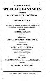 Species plantarum exhibentes platas rite cognitas ad genera relatas cum differentiis specificis, nominibus trivialibus (etc.) Ed. VI. aucta: Volume 1
