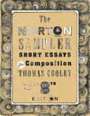 The Norton Sampler  Short Essays for Composition  Eighth Edition