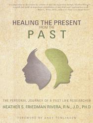 Healing The Present From The Past Book PDF