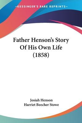 Father Henson s Story of His Own Life