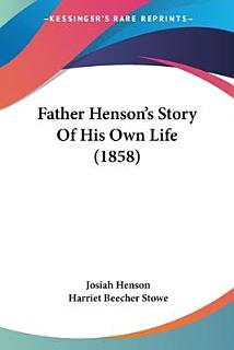 Father Henson s Story of His Own Life Book