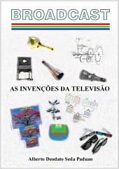 Broadcast As InvenÇÕes Da TelevisÃo