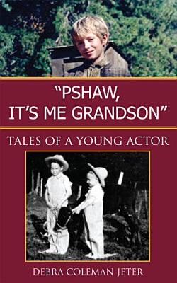 Pshaw  It s Me Grandson   PDF