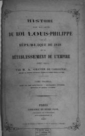 Histoire de la chute du roi Louis Philippe, de la République de 1848, et du rétablissement de l'Empire, 1847-1855: Volume1